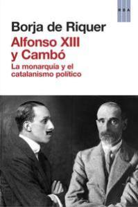 alfonso-xiii-y-cambo_borja-de-riquer_libro-ONFI588 (1)